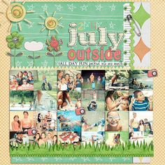 summer scrapbooking layout... WOULD LOVE TO DO A MONTH BY MONTH WITH A BUNCH OF PIX