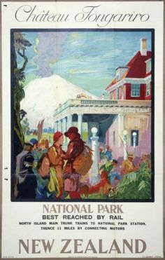 Fantastic Glossy Print - 'New Zealand - Chateau Tongariro National Park' - Taken From A Rare Vintage Travel Poster (Vintage Travel / Transport Posters) Retro Poster, Art Deco Posters, Vintage Travel Posters, Poster Prints, New Zealand Beach, New Zealand Travel, Tourism Poster, Kunst Poster, Kiwiana