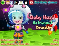 Various trendy spacesuits, shoes, gloves, space helmets and hairstyles to dress up Baby Hazel for her space mission http://www.topbabygames.com/baby-hazel-astronaut-dressup.html