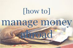How To Manage #Money Abroad. Great for students studying abroad!