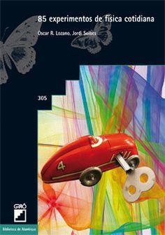 85 experimentos de física cotidiana / Óscar R. Lozano, Jordi Solbes