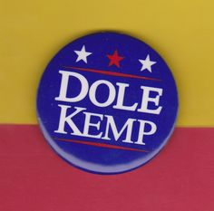 "1996 Presidential Campaign Button ""DOLE & KEMP"" BOB DOLE & JACK KEMP 2 1/4"" $5.00"
