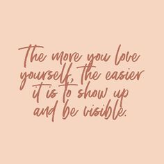 I learned that: To truly be visible in your business, you need to SHOW UP. And showing up entails CONFIDENCE. Lyric Quotes, Me Quotes, Motivational Quotes, Inspirational Quotes, Self Love Quotes, Quotes To Live By, Boss Babe, Word Building, Confidence Quotes