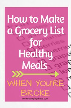 Don't have alot of money, but still want to make healthy meals for your family? Check out this Budget Grocery List for the best of both worlds-- eating healthy and saving money!  #eathealthy #savemoney #budgetgrocerylist #grocerylist #groceriesbudget #savemoremoney