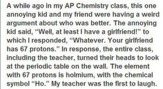 ......now there is a SMART AND CLEVER kid.........I wonder if he got extra credit for that???!!!