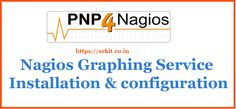 pnp4Nagios Installation configuration Step by step Guide