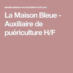 La Maison Bleue - Auxiliaire de puériculture H/F