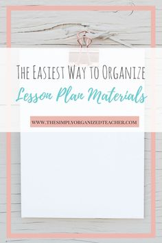 Quick, easy, and practical adivice for teachers on how to organize lesson plan materials. These tips will help you leave school Friday ready for next week! High School Classroom, Math Classroom, Classroom Ideas, Teacher Organization, Organized Teacher, Teacher Binder, Teacher Planner, Teacher Tips, Teacher Must Haves
