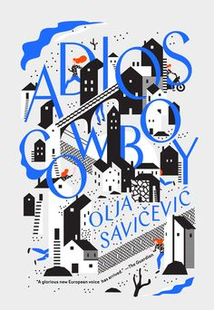 Adios, Cowboy by Olja Savicevic; design by Sunra Thompson (McSweeney's…