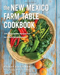 The New Mexico Farm Table Cookbook: 100 Homegrown Recipes from the Land of Enchantment (The Farm Table Cookbook) by Sharon Niederman http://www.amazon.com/dp/1581572085/ref=cm_sw_r_pi_dp_7D5Vvb19ZX6W0