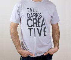 Tall Dark & Creative Tee