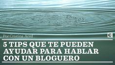 ¿Cómo hablarle a un bloguero? Por @mjcayuela
