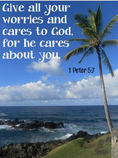 Give all your worries and cares to God, for he cares about you. ~ 1 Peter 5:7 #bibleverses
