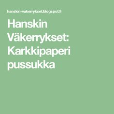 Hanskin Väkerrykset: Karkkipaperi pussukka Sewing, Crafts, Manualidades, Stitching, Crafting, Handmade Crafts, Wall Art Crafts