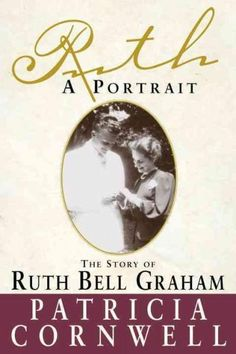 Precision Series Ruth, a Portrait: The Story of Ruth Bell Graham