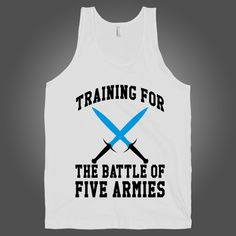 Training For The Battle Of Five Armies on a White Tank Top t shirt, shirt, tank, top, tank top, racerback, funny, nerdy, geek, nerd, comic, book, tv, retro, vintage, clothes, summer, spring, graphic, tee, swag, dress, hipster, pink, girls, boys, men, women, fitness, yoga, crossfit, lift, beast, sweat, gym, workout, weights, running, training, train, shoes, swole, muscles, diet, dieting, sale