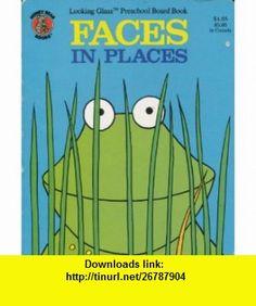 Faces in Places (A Looking Glass Preschool Board Book) (9780874497274) Marilyn Sadler, Roger Bollen , ISBN-10: 0874497272  , ISBN-13: 978-0874497274 , ASIN: B000H2GF6E , tutorials , pdf , ebook , torrent , downloads , rapidshare , filesonic , hotfile , megaupload , fileserve