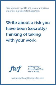 Take Risks, You Working, Prompts, Leadership, Thoughts, Writing, Happy, Life, Taking Risks