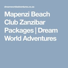 Diamonds Mapenzi Beach Zanzibar package specials for Dream World Adventures can offer flight-inclusive special travel packages to Diamonds Mapenzi Beach on Zanzibar Island departing from Johannesburg in South Africa to Zanzibar. Beach Club, My Dream, Diamonds, Packaging, Adventure, World, The World, Diamond, Wrapping