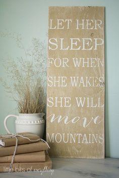 Let her sleep for when she wakes she will move mountains. Nursery Sign, Custom S. Let her sleep fo My Baby Girl, Our Baby, Baby Love, Girl Nursery, Girls Bedroom, Vintage Nursery Girl, Nursery Signs, Nursery Decor, Nursery Bedding