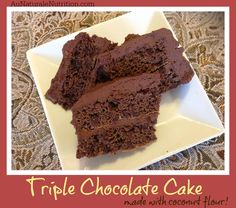Triple Chocolate Cake! Made with coconut flour. Moist & delicious! www.aunaturalenutrition.com (Paleo & gluten free)