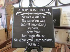 Custom Made Adoption Creed Quote Plaque done by EPVinylLettering, $26.00    THIS IS ABSOLUTELY BEAUTIFUL!