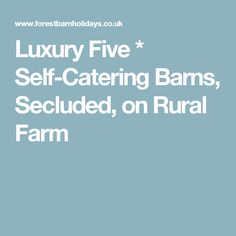 Luxury Five * Self-Catering Barns, Secluded, on Rural Farm