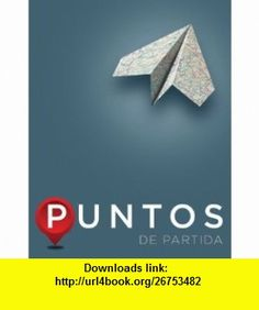Puntos de partida An Invitation to Spanish (Student Edition) (9780073385419) Thalia Dorwick, Ana Maria Perez Girones, Anne Becher, Casilde Isabelli, A. Raymond Elliott , ISBN-10: 0073385417  , ISBN-13: 978-0073385419 ,  , tutorials , pdf , ebook , torrent , downloads , rapidshare , filesonic , hotfile , megaupload , fileserve