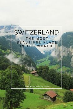 Switzerland: The Most Beautiful Place in the World It's no big secret that I adore Switzerland, maybe even more than my own native country (but don't tell my fellow Canadians that!) Mountain ranges, skiing, villages that look like they …