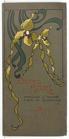Etudes de Fleurs    Artist: Riiom. Extremely rare and beautiful floral French Art Nouveau. 1890's