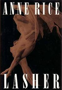 Lasher (1993) by Anne Rice is the second novel in her series Lives of the Mayfair Witches.