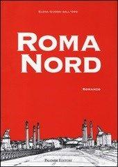 Roma Nord - Guerri Dall'Oro Elena - Libro - Palombi Editori - - IBS