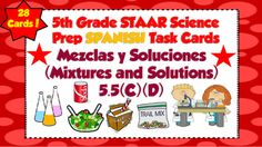 The following is a set of task cards that focuses on Mixtures and Solutions. The following task cards include...-28 Task Cards in SPANISH-Mirror questions like those seen on the 5th Grade Science STAAR-Are aligned in standards 5.5(C)(D) -Contains Recording and Answer Sheet-Questions where students have to identify mixtures and solutions, physical properties of mixtures and solutions, ways to separate mixtures and solutions