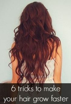 6 Tricks To Make Your Hair Grow Faster