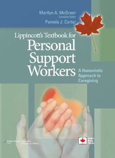 Textbook for Personal Support Workers: A Humanistic Approach to Caregiving