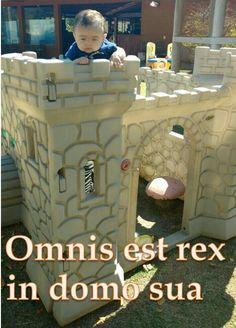 Omnis est rex in domo sua : Cada homem é rei em sua própria casa : Each man is king in his own home