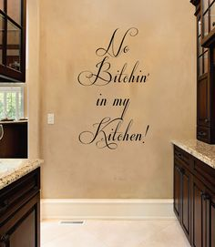 No Btchin in my Kitchen Funny Quote Vinyl Wall Decal Sticker Art. $15.00, via Etsy.