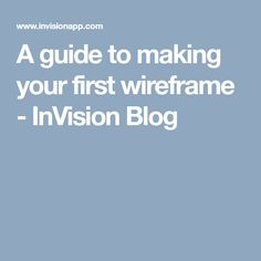 A guide to making your first wireframe - InVision Blog