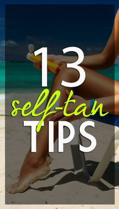 13 Self Tanning Tips - No more oompa-loompa colors & bad streaks! #beautytips #selftan