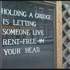 """Holding a grudge is letting someone live rent-free in your head."" #Loslassen"