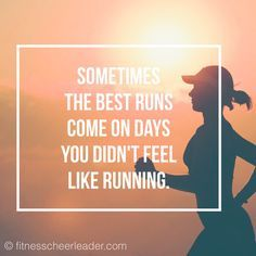 The best runs come on days you didn't feel like running. This is so true! #running #quote