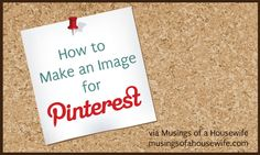 A tutorial on making pinnable images for your blog posts so they will get pinned on Pinterest. #blog #pinterest #blogger