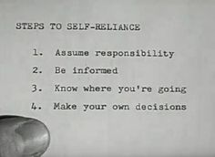 How to Become Self-Reliant (via R Taylor of Manliness) assume responsibility be informed know where you're going make your own decisions Self Reliance Quotes, Self Sufficient Quotes, Art Of Manliness, Motivation Success, Me Time, Self Improvement, Self Help, Inspire Me, Life Lessons