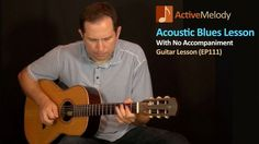 Acoustic Blues Guitar Lesson – With No Accompaniment