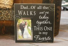Dad of all the walks we've taken wedding by SignandGiftGallery