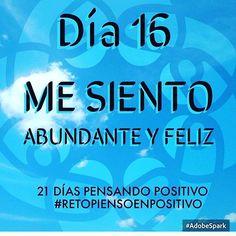 #Día16: Me siento feliz con la vida que llevo, tengo muchos motivos para agradecer lo que Dios me da cada día. Tengo todo lo que necesito para alcanzar la plenitud. #retopiensopositivo #21diaspensandopositivo