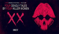 XX: an anthology of four short horror film's all written and directed by women. Check out the latest movie trailer and film synopsis. #xx