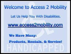 Tyler, Texas: www.access2mobility.com  We have the knowledge, experience, product, & service to help.