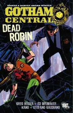 Batman: Dead Robin: Gotham Central by Ed Brubaker,
