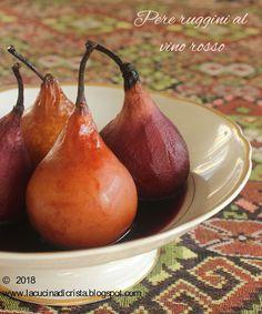 Pere ruggini al vino rosso - Pere fierte in vin rosu - Pears in red wine Pears In Red Wine, Fruit, Blog, The Fruit, Blogging